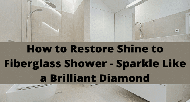 how to restore shine to fiberglass shower